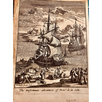"""The Unfortunate Adventures of Monsr. De La Salle"" M. Vandergutch. 1678"