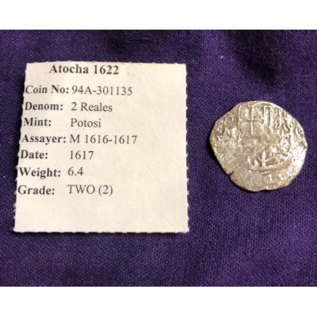 Extremely rare full four number date 1617 Atocha Two Reale. First year of issue. Coin # 94A-301135
